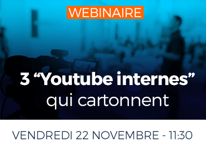 Webinaire : 3 YouTube internes qui cartonnent